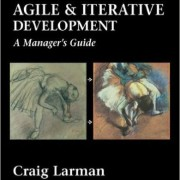 Agile & Iterative Development: A Manager's Guide
