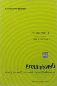 Groundswell: Winning in a World Transformed by Social Technologies