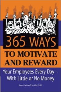 365 Ways to Motivate and Reward Your Employees Every Day - With Little or No Money