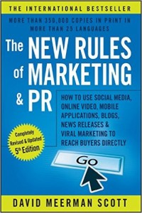 The New Rules of Marketing & PR: How to Use Social Media, Online Video, Mobile Applications, Blogs, News Releases & Viral Marketing to Reach Buyers Directly