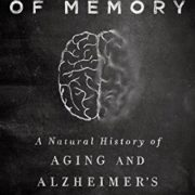 The End of Memory: A Natural History of Aging and Alzheimer's