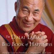 The Dalai Lama's Big Book of Happiness: How to Live in Freedom, Compassion, and Love