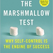 The Marshmallow Test: Why Self Control Is the Engine of Success