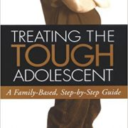 Treating the Tough Adolescent: A Family-Based, Step-by-Step Guide