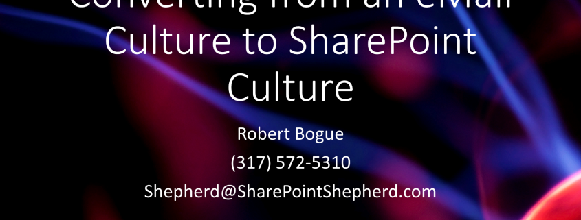 Converting from an Email Culture to a SharePoint Culture